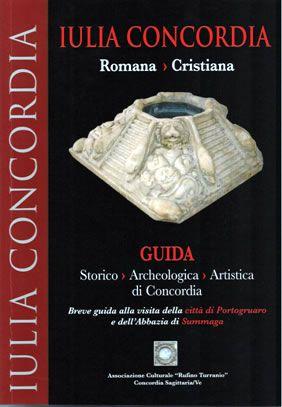Guida IULIA CONCORDIA Romana e Cristiana - 92 pagine